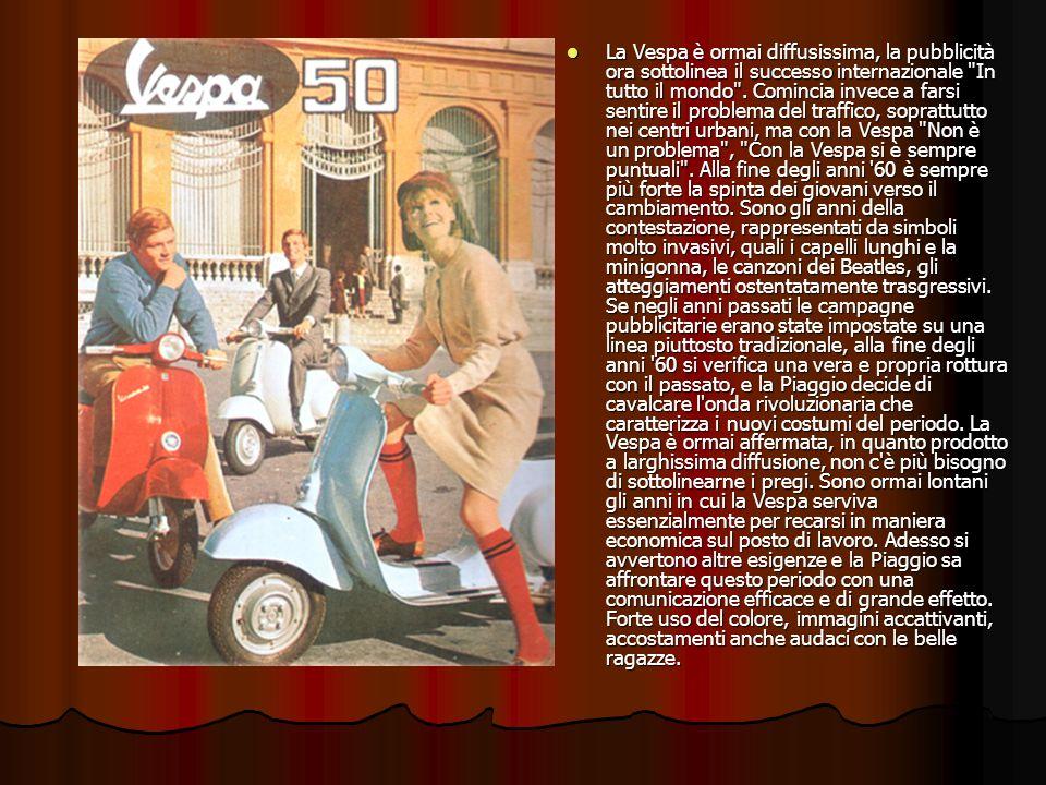 La Vespa è ormai diffusissima, la pubblicità ora sottolinea il successo internazionale In tutto il mondo .