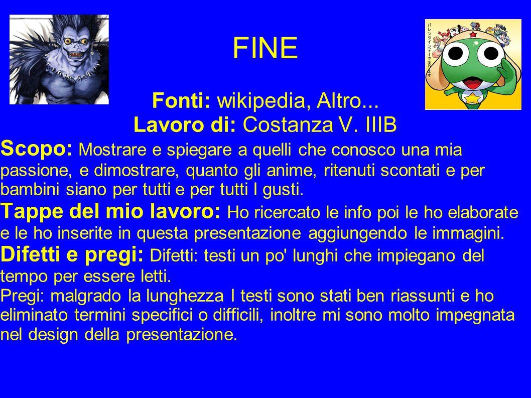 FINE Fonti: wikipedia, Altro...Lavoro di: Costanza V.