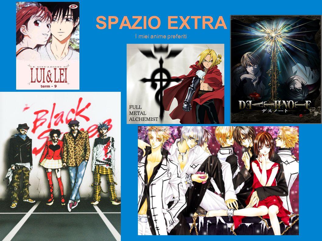 SPAZIO EXTRA I miei anime preferiti.