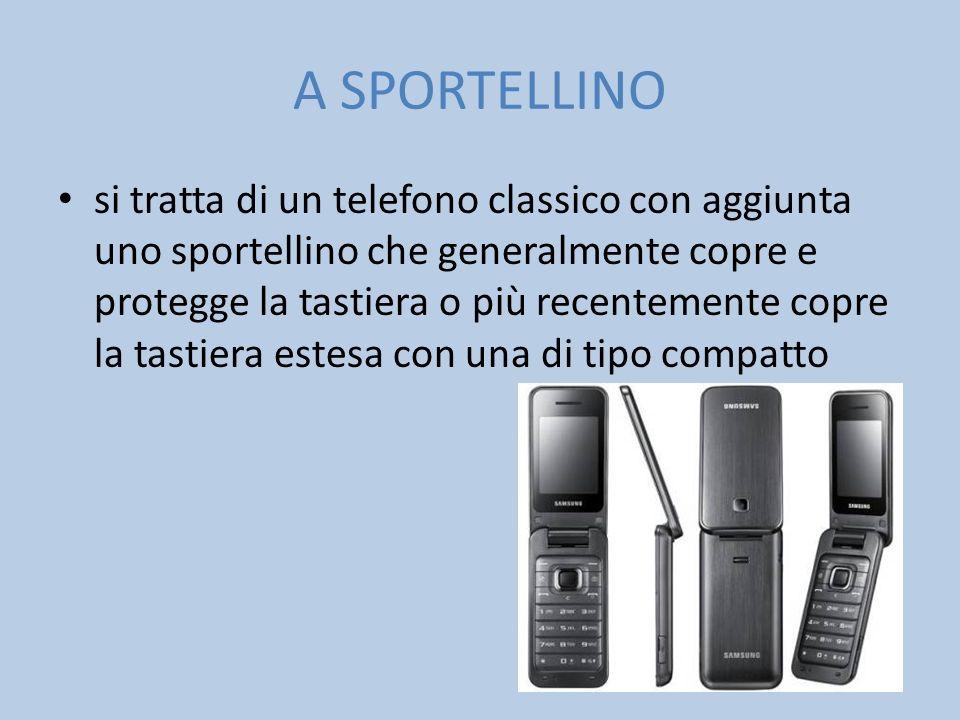 A SPORTELLINO si tratta di un telefono classico con aggiunta uno sportellino che generalmente copre e protegge la tastiera o più recentemente copre la