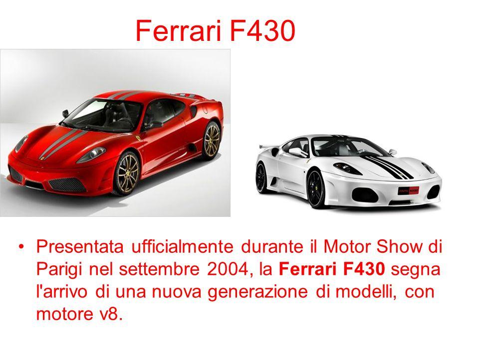 Ferrari F430 Presentata ufficialmente durante il Motor Show di Parigi nel settembre 2004, la Ferrari F430 segna l'arrivo di una nuova generazione di m