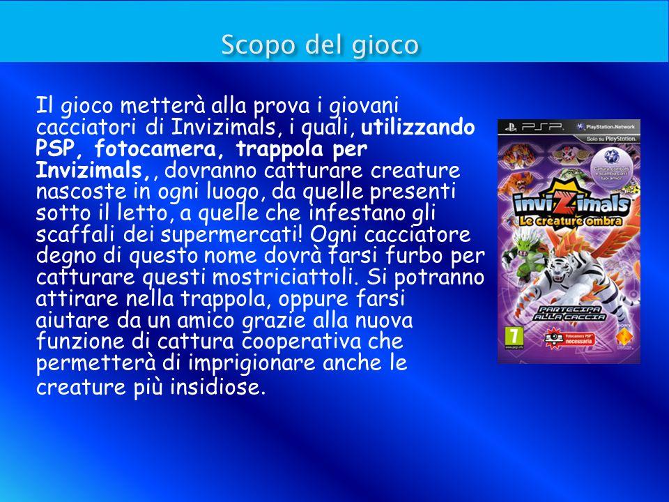 Scopo del gioco Scopo del gioco Il gioco metterà alla prova i giovani cacciatori di Invizimals, i quali, utilizzando PSP, fotocamera, trappola per Inv