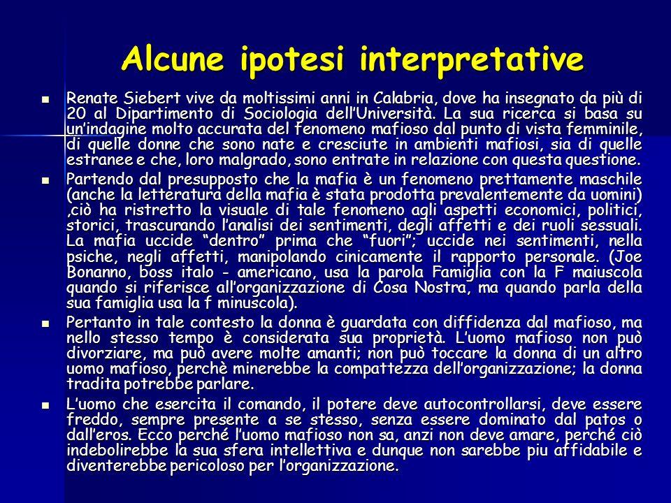 Alcune ipotesi interpretative Renate Siebert vive da moltissimi anni in Calabria, dove ha insegnato da più di 20 al Dipartimento di Sociologia dellUniversità.