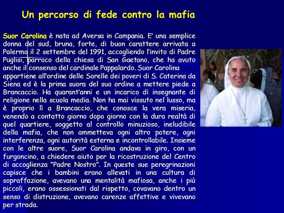 Suor Carolina è nata ad Aversa in Campania.