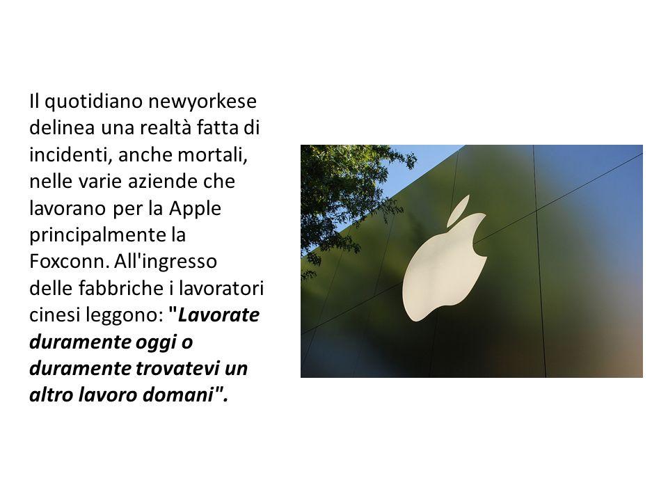 Il quotidiano newyorkese delinea una realtà fatta di incidenti, anche mortali, nelle varie aziende che lavorano per la Apple principalmente la Foxconn.