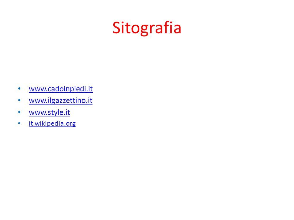 Sitografia www.cadoinpiedi.it www.ilgazzettino.it www.style.it it.wikipedia.org