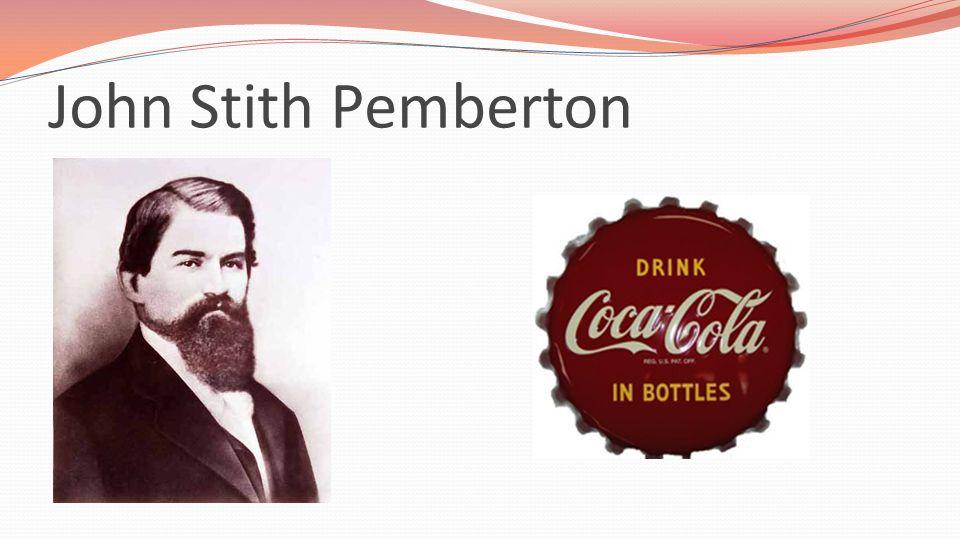 La Storia Al giorno doggi la Coca-Cola è la bibita analcolica più venduta al mondo. Fu inventata da John S. Pemberton(originario di Columbus,in Georgi