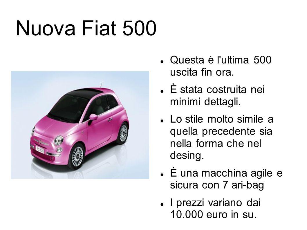 Nuova Fiat 500 Questa è l'ultima 500 uscita fin ora. È stata costruita nei minimi dettagli. Lo stile molto simile a quella precedente sia nella forma