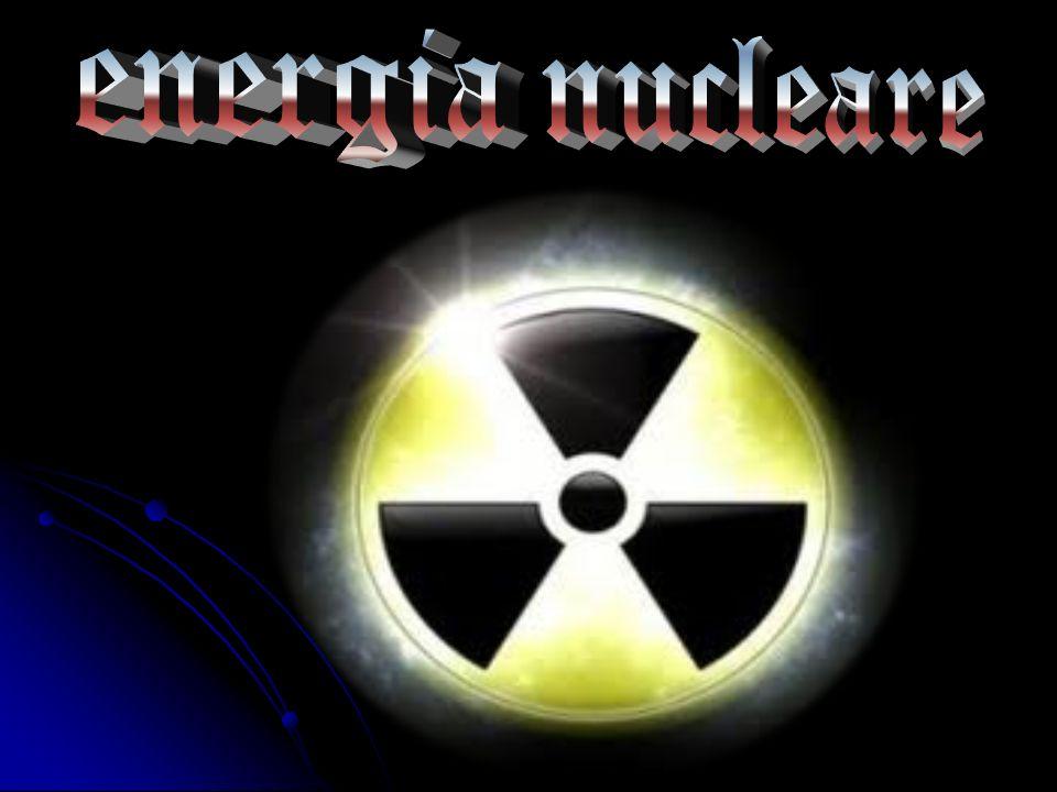Cosè.Lenergia nucleare è data della fissione o dalla fusione del nucleo di un atomo.