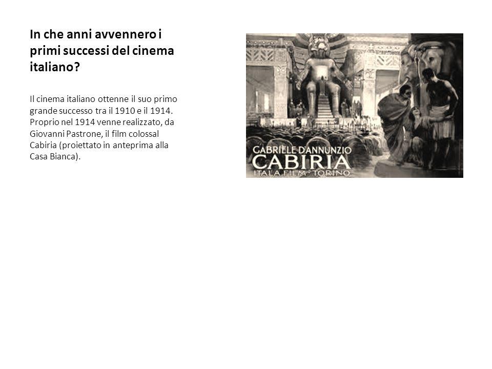 In che anni avvennero i primi successi del cinema italiano.