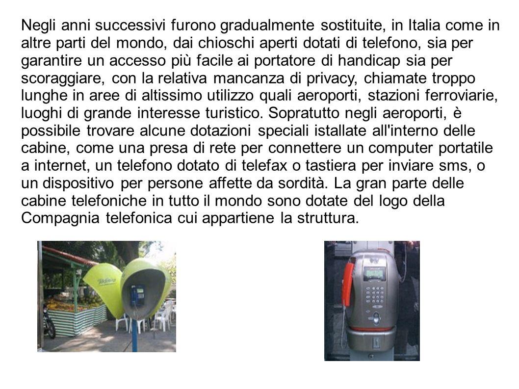 STRUTTURA CABINE TELEFONICHE Con cabina telefonica si intende un punto, costituito da un box prefabbricato con all interno un apparecchio, dotato di una porta per garantire un minimo di privacy, o di una serie di vetrate, per mostrare quando la cabina è in uso.