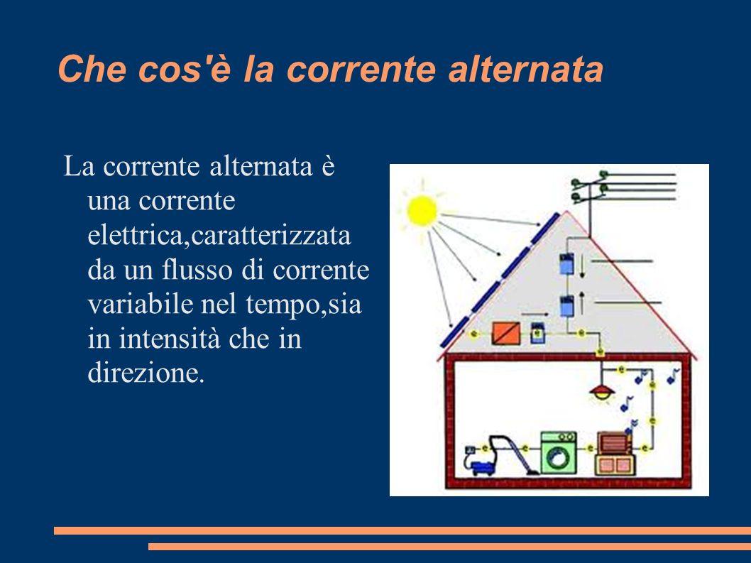 Che cos'è la corrente alternata La corrente alternata è una corrente elettrica,caratterizzata da un flusso di corrente variabile nel tempo,sia in inte