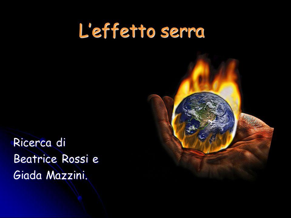 Leffetto serra Ricerca di Beatrice Rossi e Giada Mazzini.