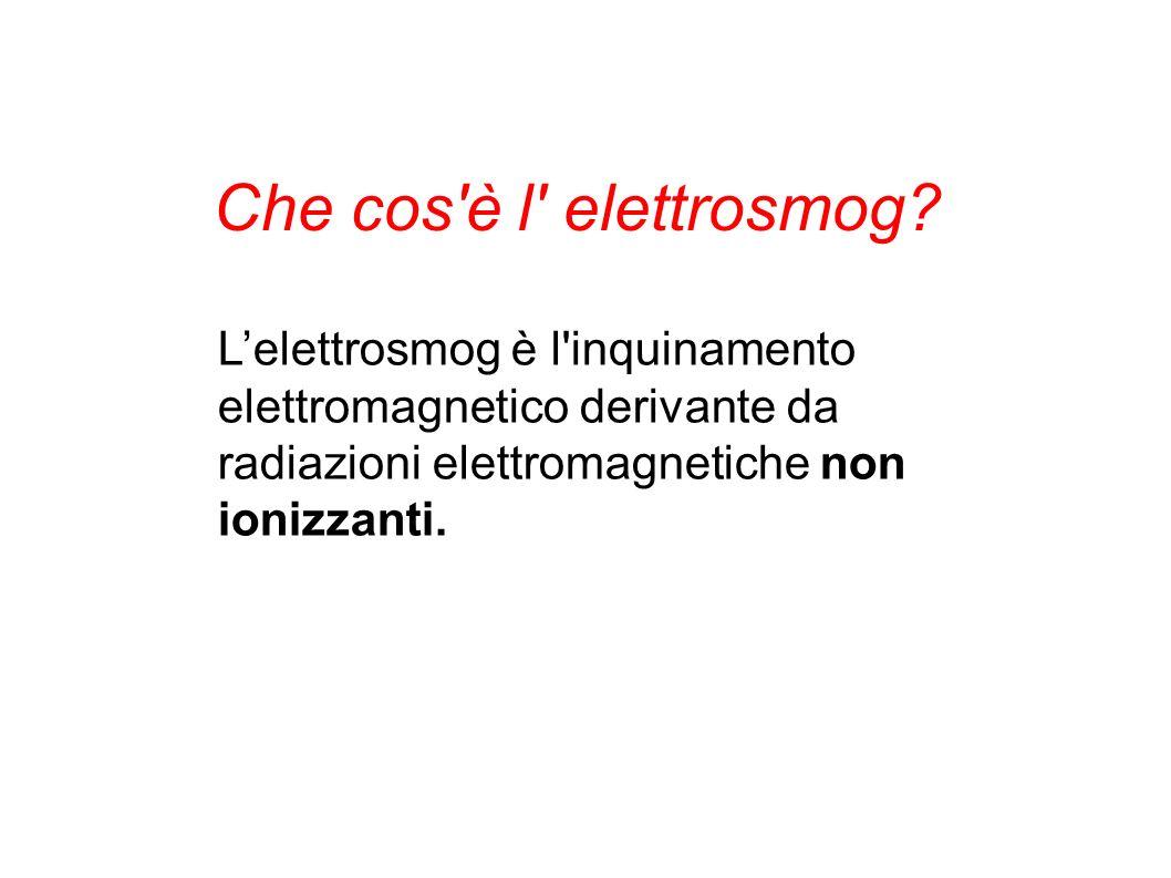 Che cos'è l' elettrosmog? Lelettrosmog è l'inquinamento elettromagnetico derivante da radiazioni elettromagnetiche non ionizzanti.