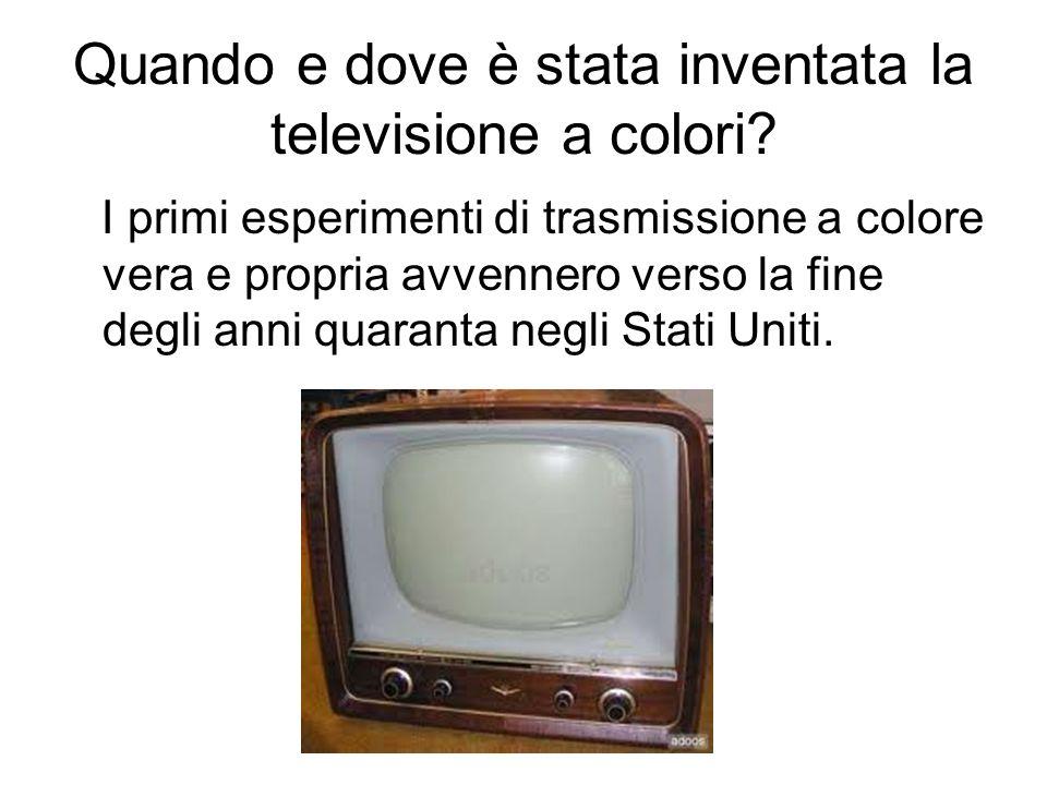 Quando e dove è stata inventata la televisione a colori? I primi esperimenti di trasmissione a colore vera e propria avvennero verso la fine degli ann