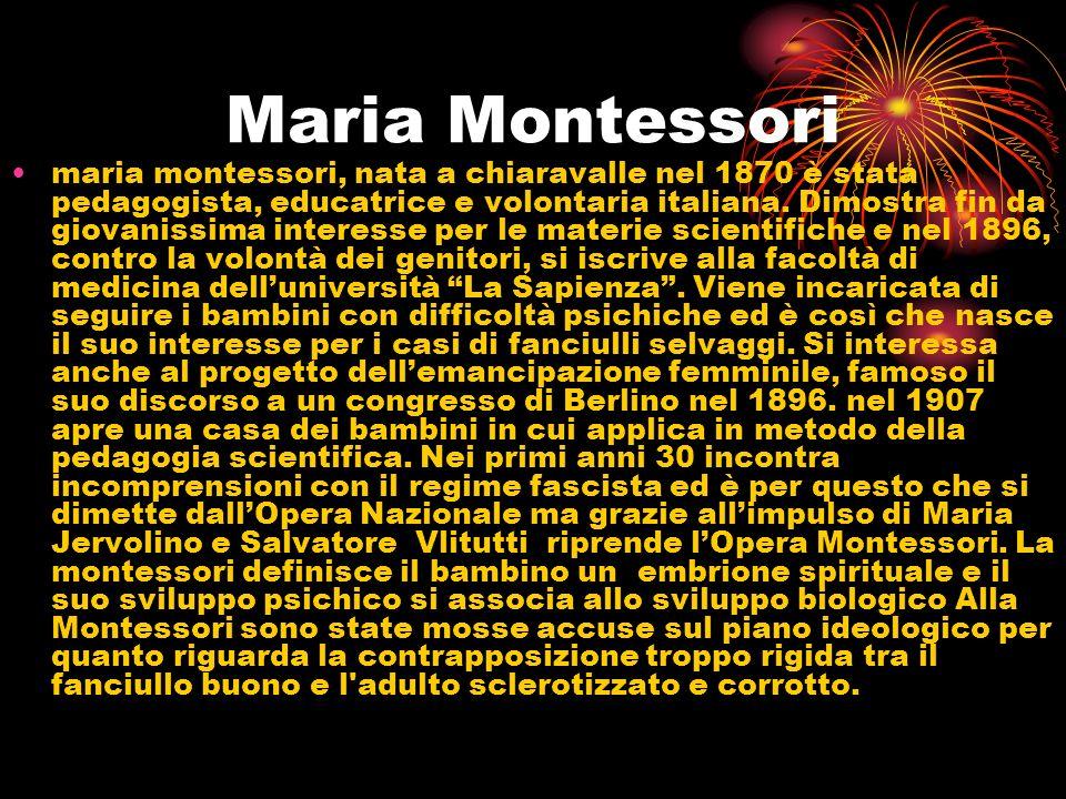 Maria Montessori maria montessori, nata a chiaravalle nel 1870 è stata pedagogista, educatrice e volontaria italiana. Dimostra fin da giovanissima int