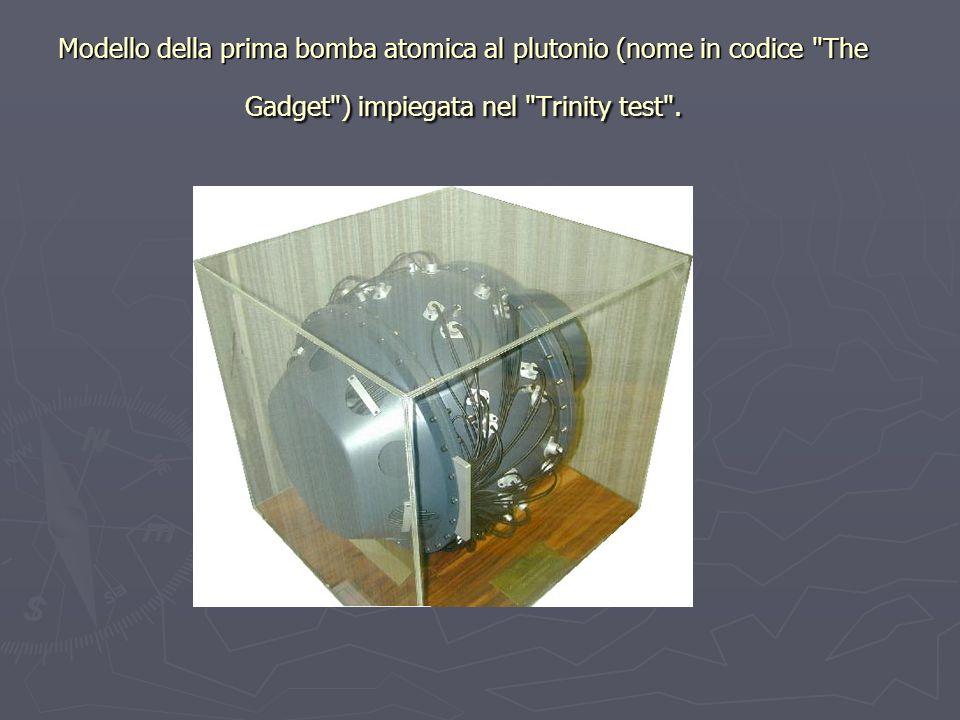 Modello della prima bomba atomica al plutonio (nome in codice