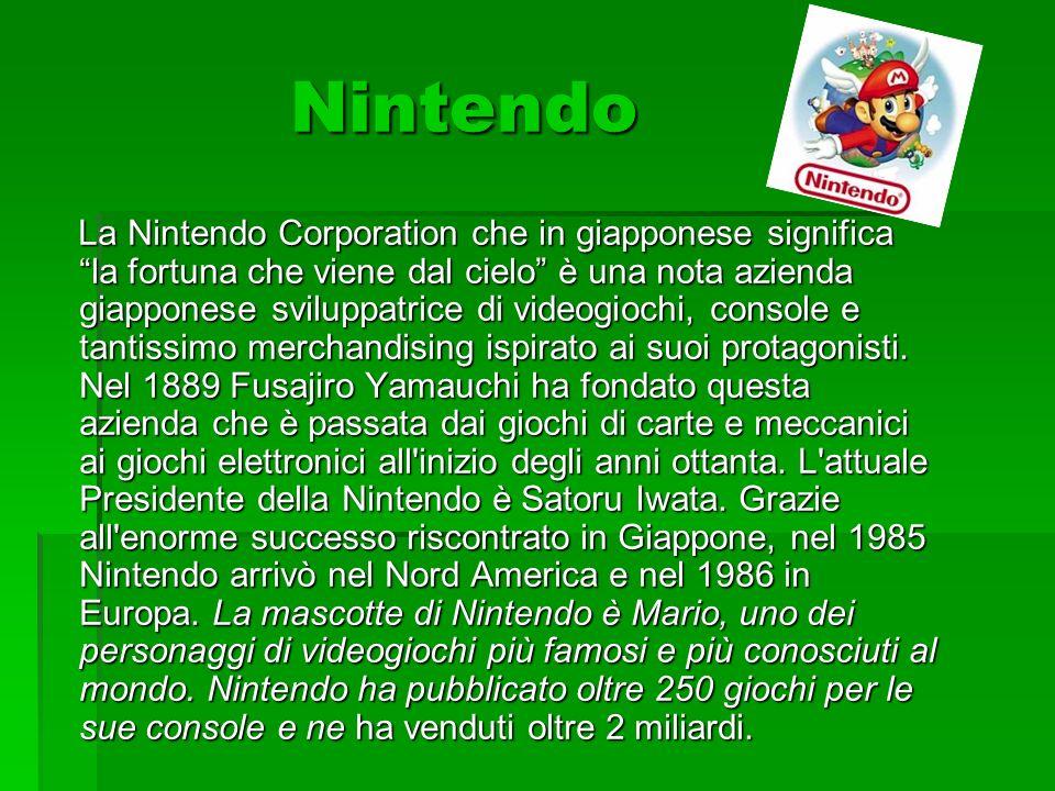 Nintendo Nintendo La Nintendo Corporation che in giapponese significa la fortuna che viene dal cielo è una nota azienda giapponese sviluppatrice di vi