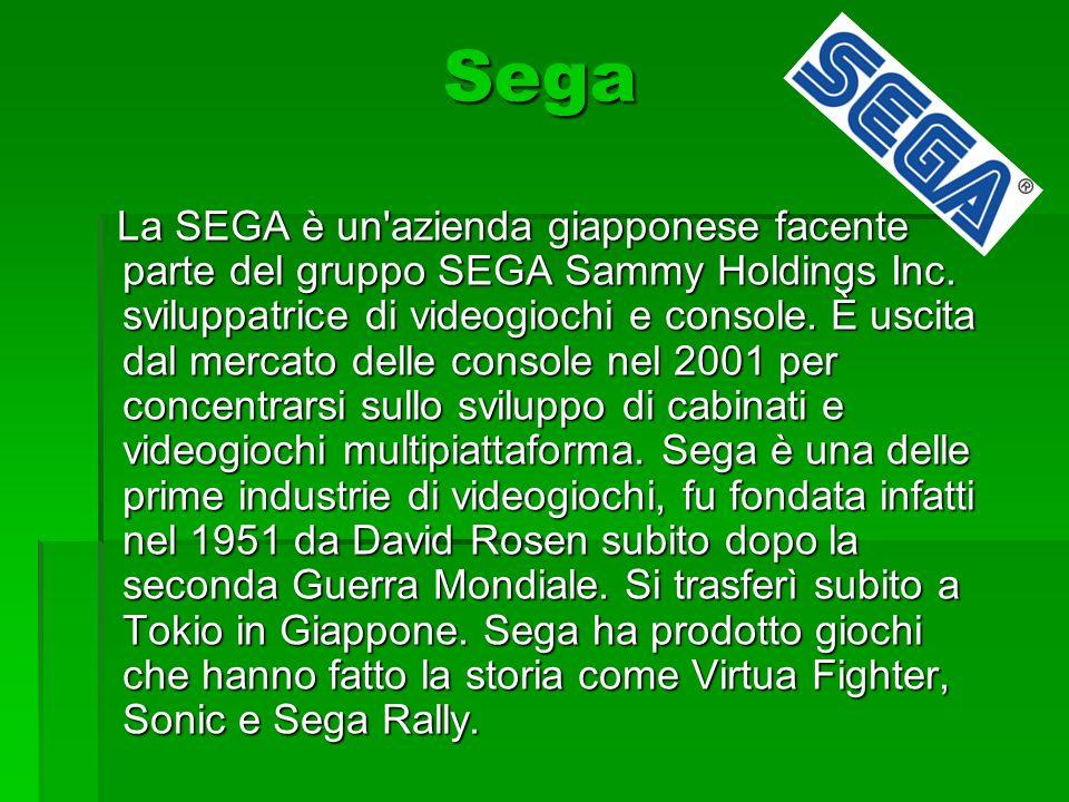 Sega Sega La SEGA è un'azienda giapponese facente parte del gruppo SEGA Sammy Holdings Inc. sviluppatrice di videogiochi e console. È uscita dal merca