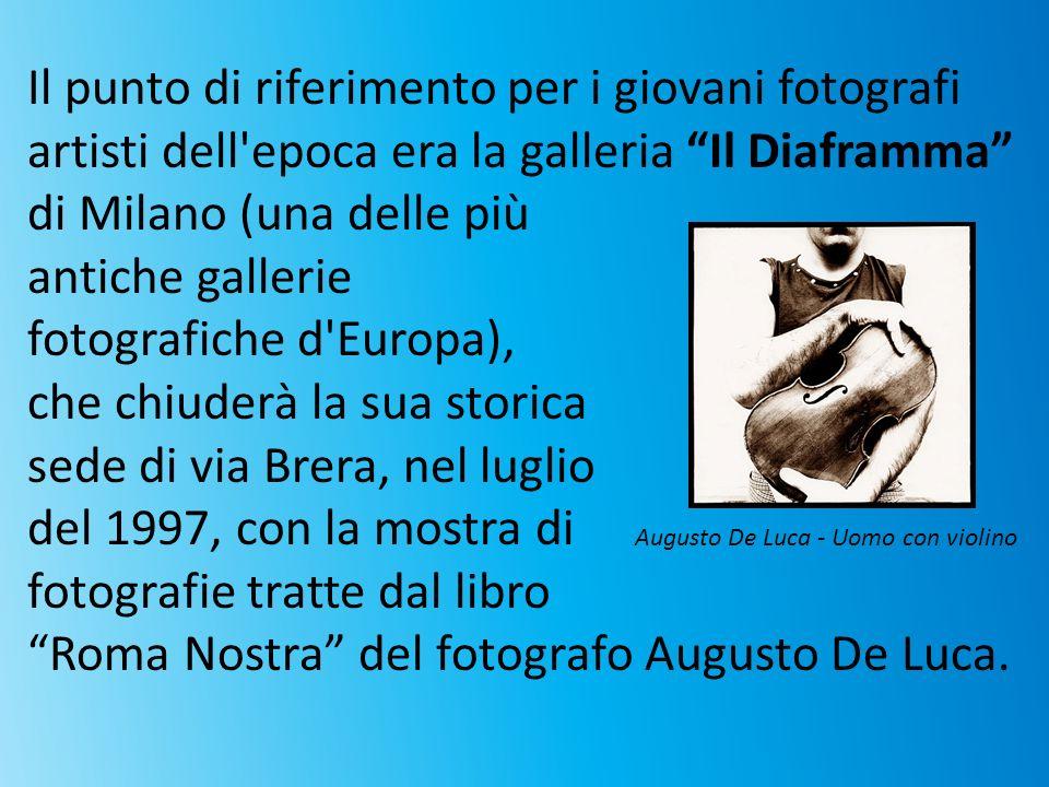Il punto di riferimento per i giovani fotografi artisti dell'epoca era la galleria Il Diaframma di Milano (una delle più antiche gallerie fotografiche