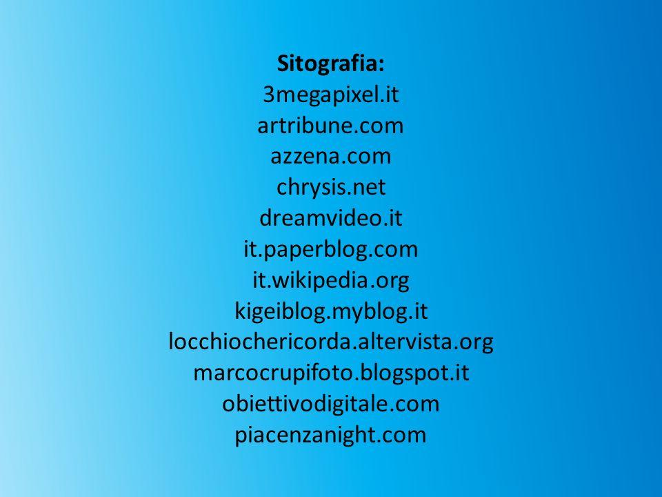 Sitografia: 3megapixel.it artribune.com azzena.com chrysis.net dreamvideo.it it.paperblog.com it.wikipedia.org kigeiblog.myblog.it locchiochericorda.a