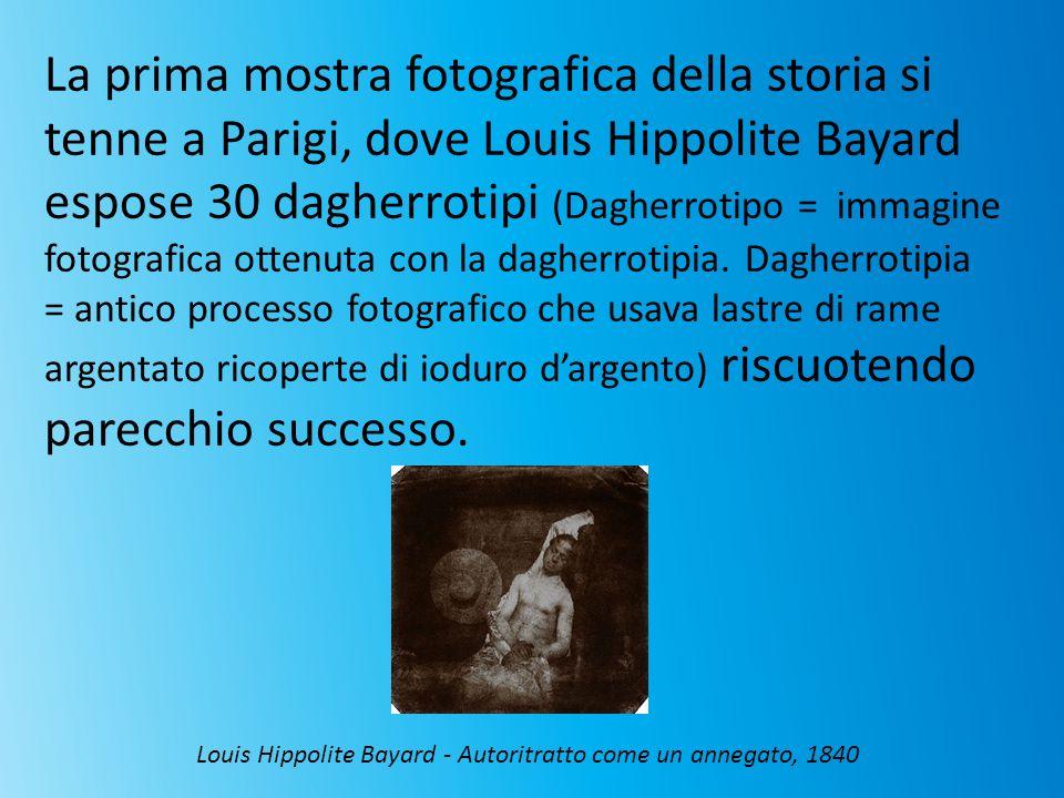 La prima mostra fotografica della storia si tenne a Parigi, dove Louis Hippolite Bayard espose 30 dagherrotipi (Dagherrotipo = immagine fotografica ot