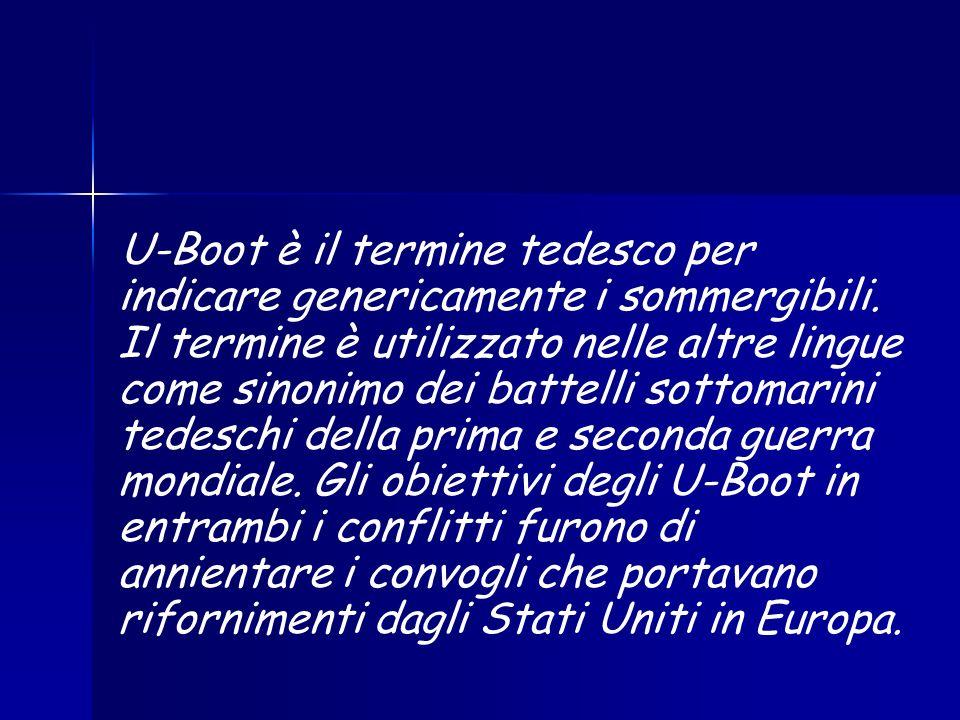 U-Boot è il termine tedesco per indicare genericamente i sommergibili. Il termine è utilizzato nelle altre lingue come sinonimo dei battelli sottomari