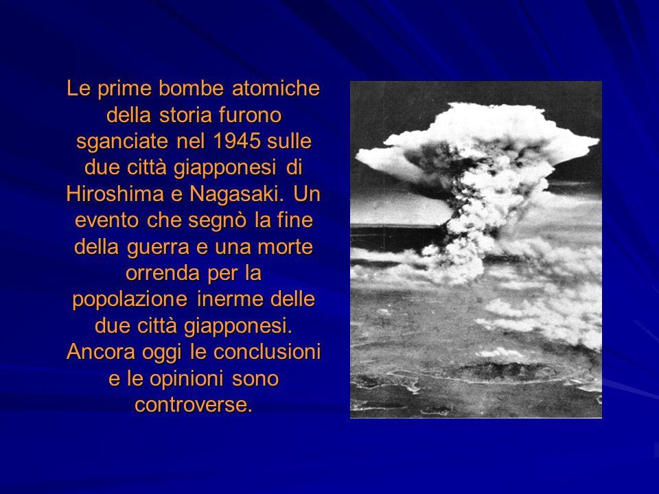 Le prime bombe atomiche della storia furono sganciate nel 1945 sulle due città giapponesi di Hiroshima e Nagasaki. Un evento che segnò la fine della g