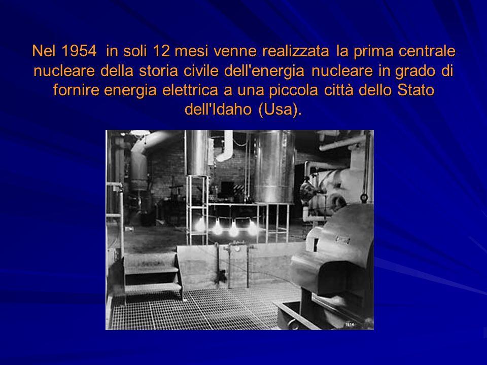 Nel 1954 in soli 12 mesi venne realizzata la prima centrale nucleare della storia civile dell'energia nucleare in grado di fornire energia elettrica a