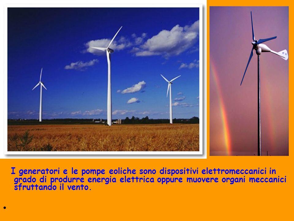 Trasformazione dell'energia cinetica del vento in energia meccanica (tramite aereomotori) o in energia elettrica (tramite aereogeneratori)