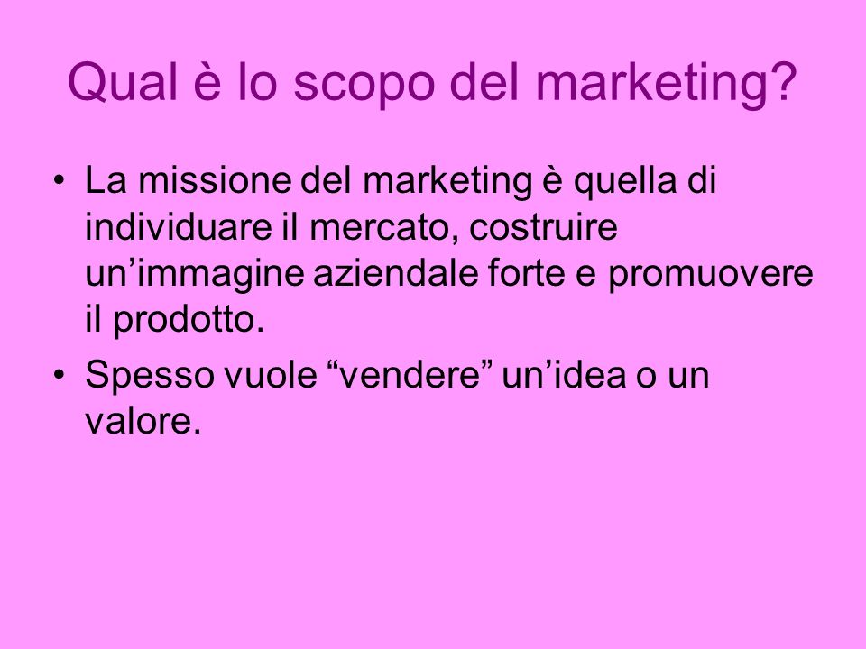 Qual è lo scopo del marketing.