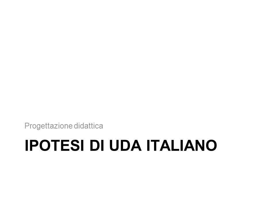 IPOTESI DI UDA ITALIANO Progettazione didattica