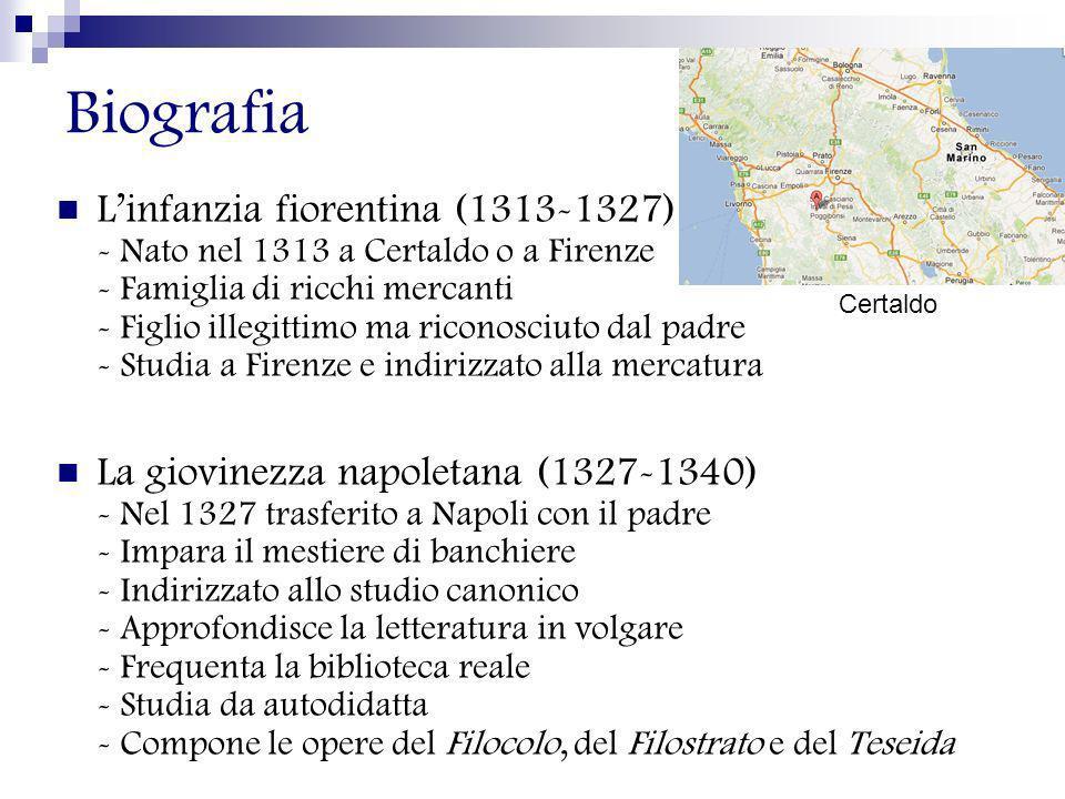 Primo decennio di attività fiorentina (1341-1350) - Rientra a Firenze con la famiglia - Senza occupazione stabile - Compone la Commedia delle Ninfe, e l Elegia di Madonna Fiammetta.