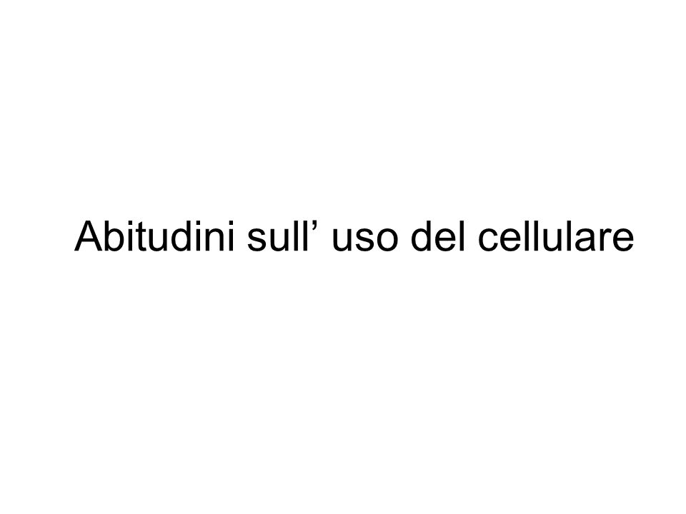 Abitudini sull uso del cellulare