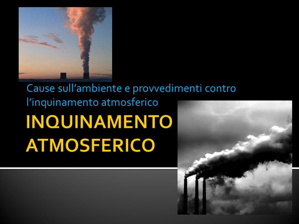 Cause sullambiente e provvedimenti contro linquinamento atmosferico