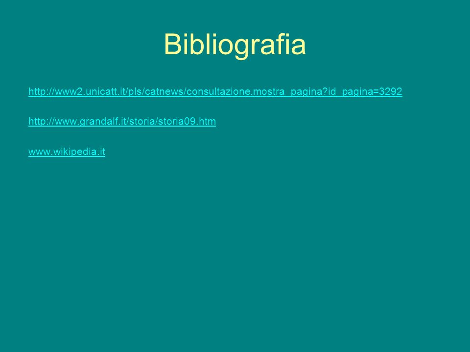 Bibliografia http://www2.unicatt.it/pls/catnews/consultazione.mostra_pagina?id_pagina=3292 http://www.grandalf.it/storia/storia09.htm www.wikipedia.it