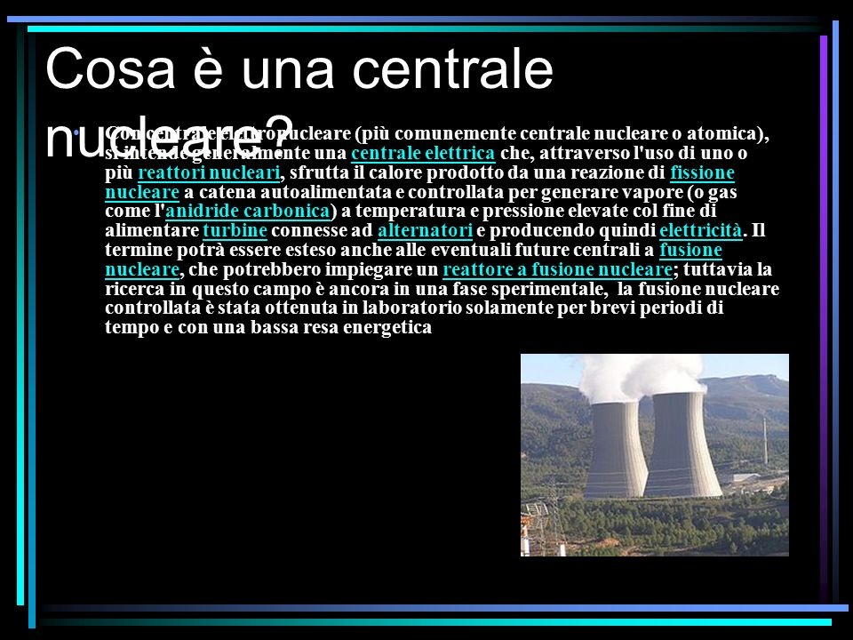 Qual è lorigine delle centrali nucleari.