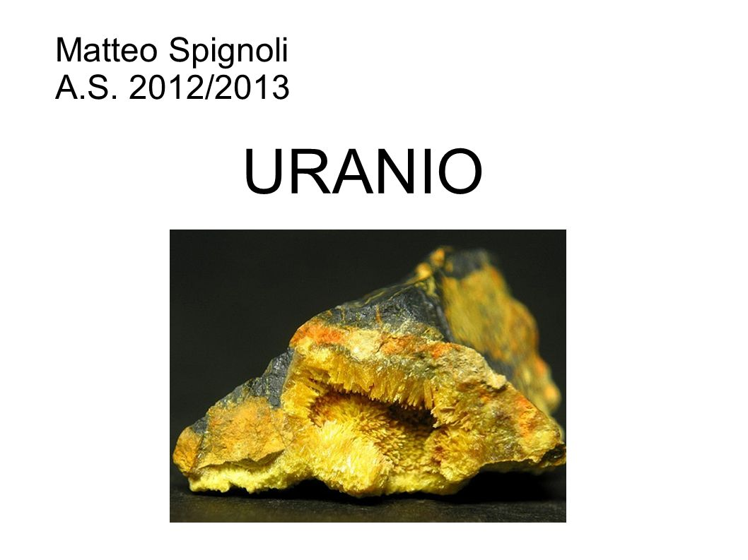 Matteo Spignoli A.S. 2012/2013 URANIO