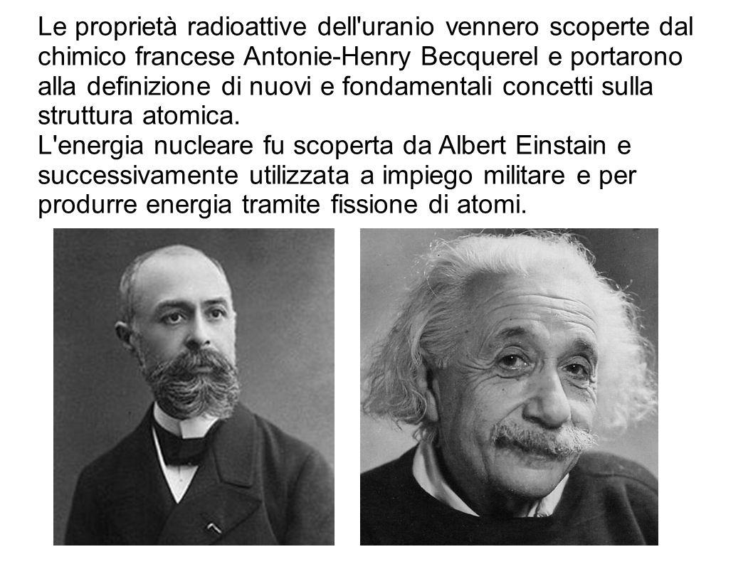 Le proprietà radioattive dell'uranio vennero scoperte dal chimico francese Antonie-Henry Becquerel e portarono alla definizione di nuovi e fondamental