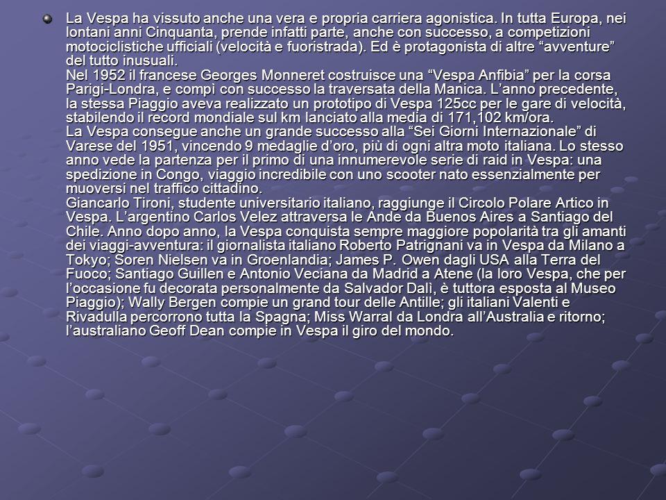 La Vespa ha vissuto anche una vera e propria carriera agonistica. In tutta Europa, nei lontani anni Cinquanta, prende infatti parte, anche con success