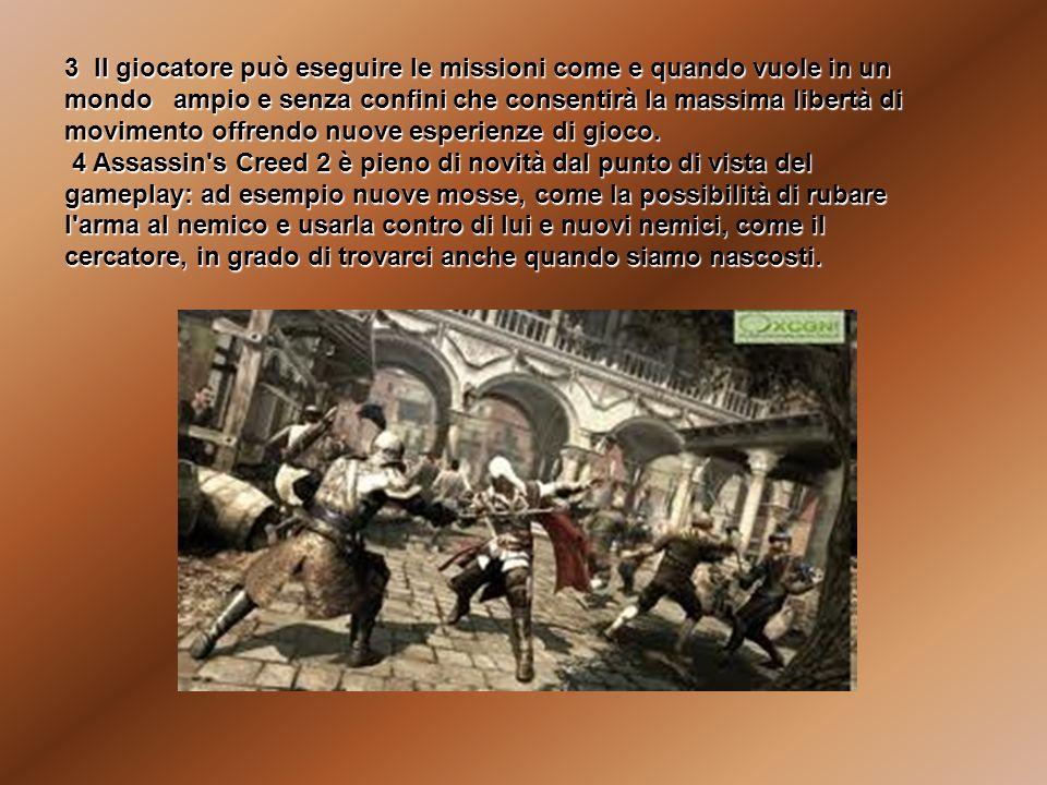 3 Il giocatore può eseguire le missioni come e quando vuole in un mondo ampio e senza confini che consentirà la massima libertà di movimento offrendo nuove esperienze di gioco.