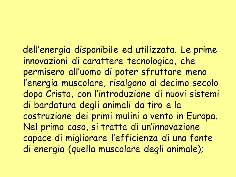 nel secondo, di un innovazione capace di sfruttare anche sulla terra ferma una fonte di energia altrimenti riservata soltanto al trasporto via mare.