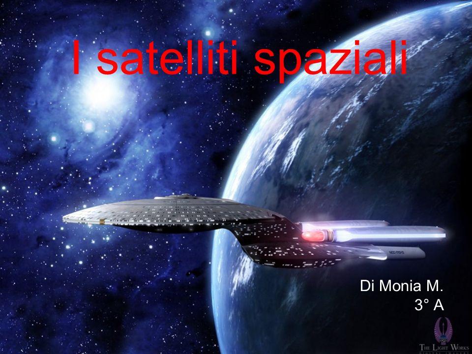 I satelliti spaziali Di Monia M. 3° A