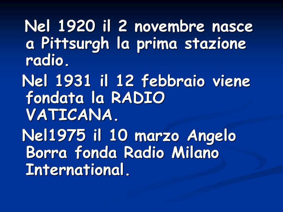 Nel 1920 il 2 novembre nasce a Pittsurgh la prima stazione radio.