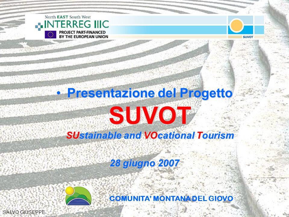 Presentazione del Progetto SUVOT SUstainable and VOcational TourismPresentazione del Progetto SUVOT SUstainable and VOcational Tourism 28 giugno 2007