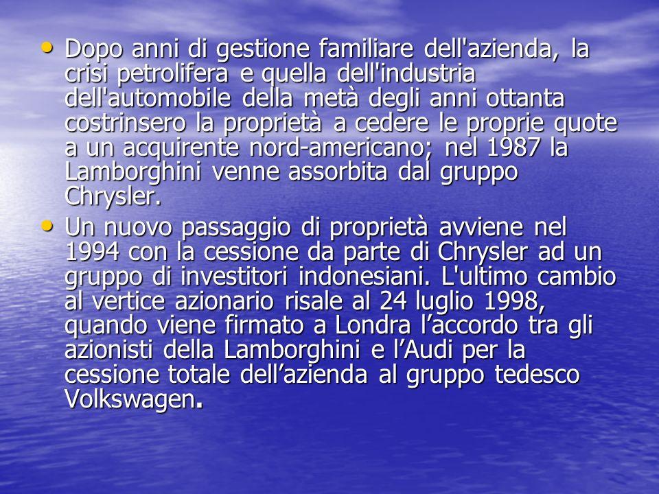 Dopo anni di gestione familiare dell azienda, la crisi petrolifera e quella dell industria dell automobile della metà degli anni ottanta costrinsero la proprietà a cedere le proprie quote a un acquirente nord-americano; nel 1987 la Lamborghini venne assorbita dal gruppo Chrysler.