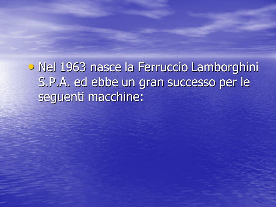 Nel 1963 nasce la Ferruccio Lamborghini S.P.A.