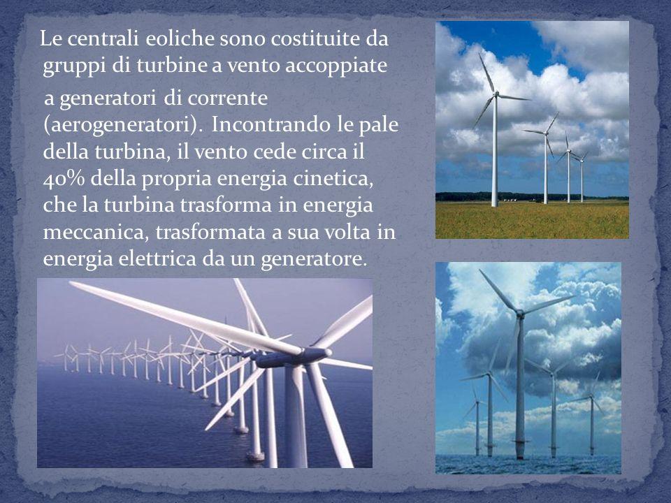 9 E il prodotto della conversione dell'energia del vento in altre forme di energia. Attualmente viene per lo più convertita in elettrica tramite una c