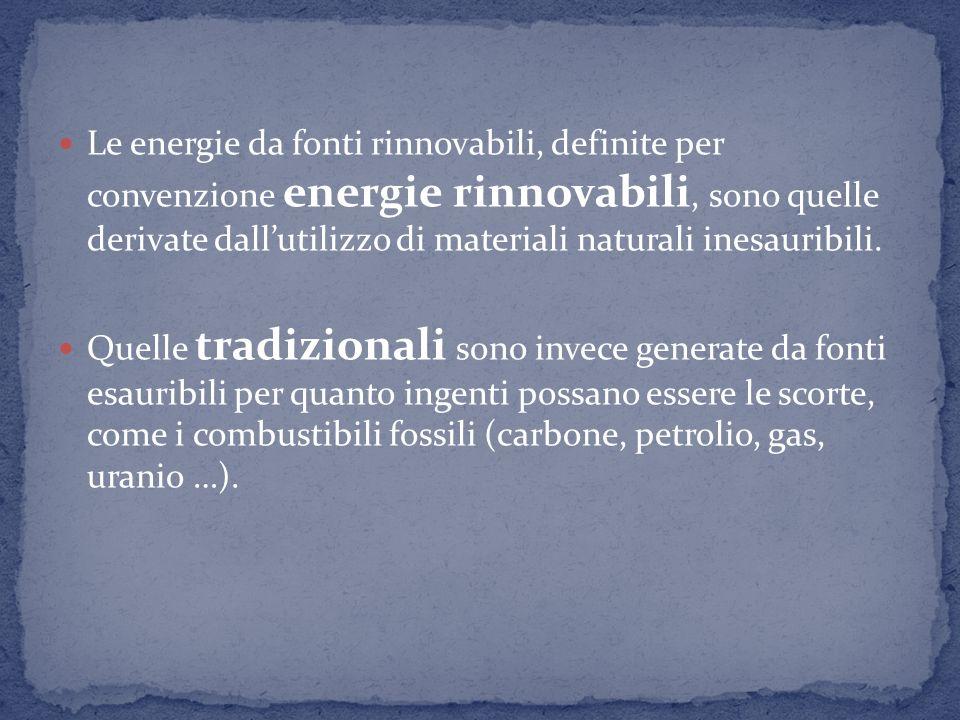 «...il sole, il vento, le risorse idriche, le risorse geotermiche, le maree, il moto ondoso e la trasformazione in energia elettrica dei prodotti vege