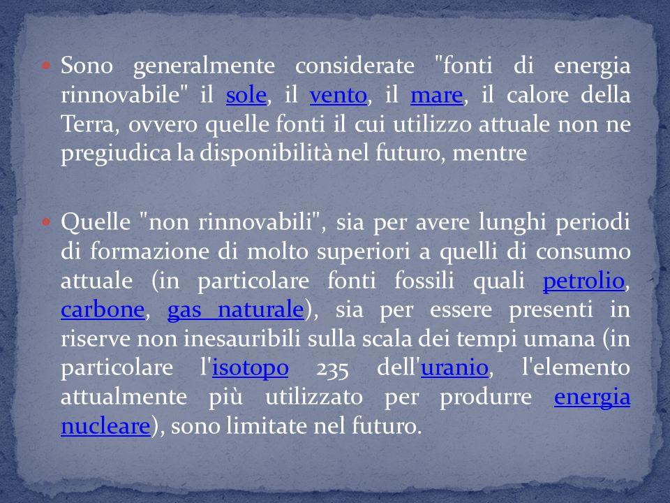 Le energie da fonti rinnovabili, definite per convenzione energie rinnovabili, sono quelle derivate dallutilizzo di materiali naturali inesauribili. Q